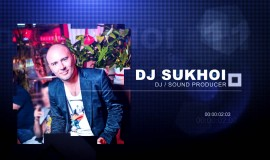 DJ Sukhoi Promo Video (Промо Видео)