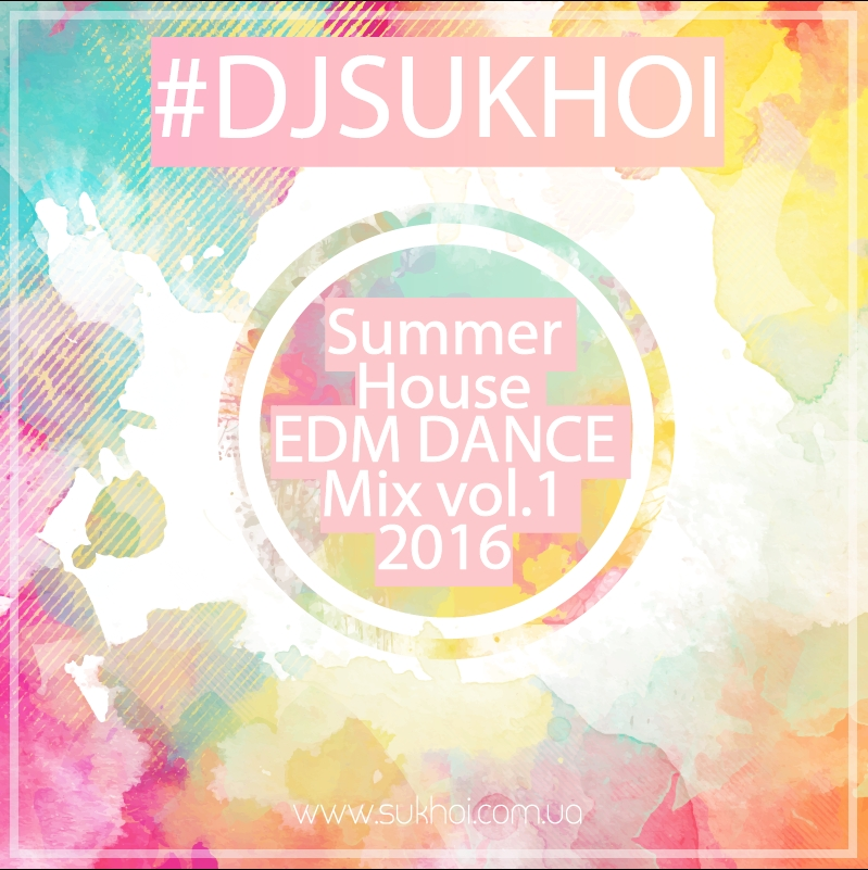 DJ Sukhoi Summer House Mix