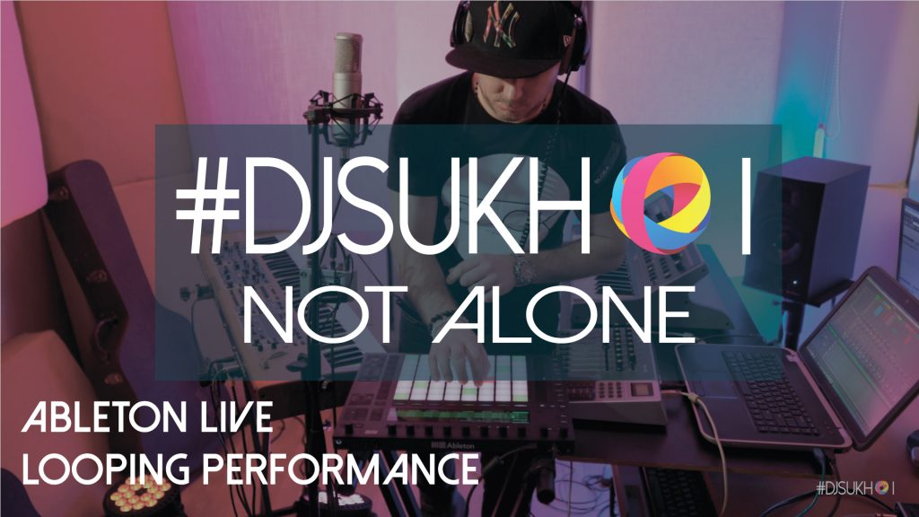 DJ-Sukhoi---Not-Alone-(Live-Looping-Performance)